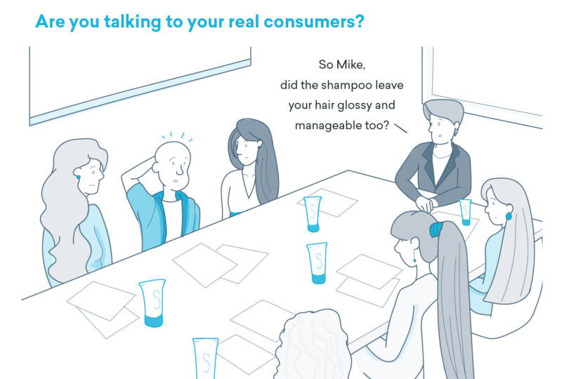 Are you talking to your real consumers?
